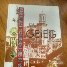 Libros de segunda mano: GEIEG PAS A PAS 1919 1941 HISTÒRIA DEL GRUP EXCURSIONISTA I ESPORTIU GIRONÍ 1994. Lote 184099565