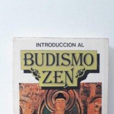 Libros de segunda mano: INTRODUCCIÓN AL BUDISMO ZEN. D.T. - SUZUKI. Lote 184102951