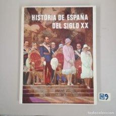 Libros de segunda mano: HISTORIA DE ESPAÑA DEL SIGLO XX. Lote 184111208