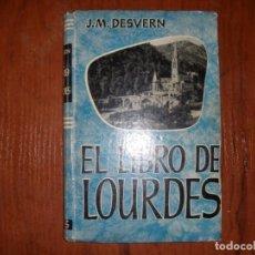 Libros de segunda mano: EL LIBRO DE LOURDES J.M. DESVERN ED ARIES 1957. Lote 184115498