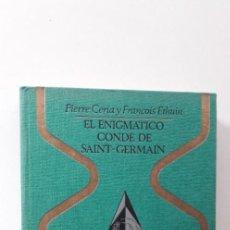 Libri di seconda mano: EL ENIGMATICO CONDE DE SAINT GERMAIN - PIERRE CERIA Y FRANCOIS ETHUIN. Lote 184121670
