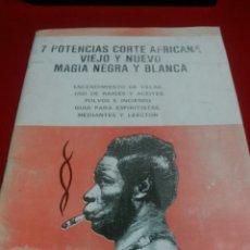 Libros de segunda mano: 7 POTENCIAS. CORTE AFRICANA. MAGIA NEGRA Y BLANCA.. Lote 184134280