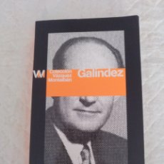 Libros de segunda mano: GALINDEZ. MANUEL VÁZQUEZ MONTALBÁN. LIBRO. Lote 184140952