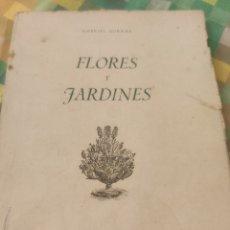 Libros de segunda mano: FLORES Y JARDINES. GABRIEL BORNAS. Lote 184148367