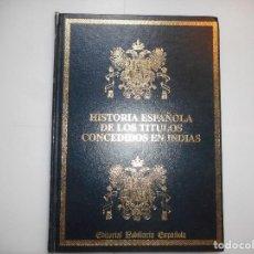 Livres d'occasion: HISTORIA ESPAÑOLA DE LOS TÍTULOS CONCEDIDOS EN INDIAS VOL. III Y97208. Lote 184170161