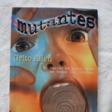 Libros de segunda mano: MUTANTES. GRITO ALIEN. Nº 3. Lote 184178061