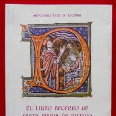 Libros de segunda mano: MIRANDA DE EBRO. BURGOS. EL LIBRO BECERRO DE SANTA MARÍA DE BUJEDO DE CANDEPAJARES. AÑO:2000.. Lote 184180560