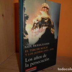 Livres d'occasion: EL TERCER REICH Y LOS JUDIOS 1933-1939 / SAUL FRIEDLANDER. Lote 184193262