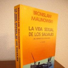 Libros de segunda mano: BRONISLAW MALINOWSKI: LA VIDA SEXUAL DE LOS SALVAJES (MORATA, 1975) MUY BUEN ESTADO. Lote 184198996