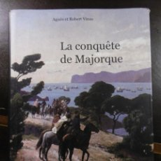 Libri di seconda mano: LA CONQUÊTE DE MAJORQUE, LA CONQUISTA DE MALLORCA. EN FRANCÉS.. Lote 184218973
