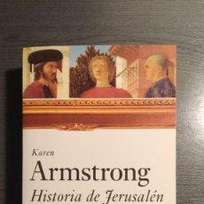 Libros de segunda mano: HISTORIA DE JERUSALÉN. KAREN ARMSTRONG, ED. PAIDÓS . Lote 184229751
