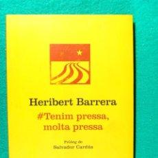 Libri di seconda mano: TENIM PRESSA, MOLTA PRESSA-HERIBERT BARRERA-SALVADOR CARDUS-SOMNI D'UNA CATALUNYA LLIURE-2012-1ªEDIC. Lote 184252515