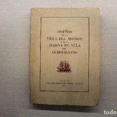 Libros de segunda mano: DISEÑOS DE LA VILLA DEL MASNOU Y DE SU MARINA DE VELA DEL OCHOCIENTOS TRAZADOS POR J.BASSEGODA, 1962. Lote 184255460