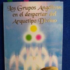 Libros de segunda mano: TITULO: LOS GRUPOS ANGÉLICOS EN EL DESPERTAR DEL ARQUETIPO DIVINO. NAH KIN. 2004. ATHANOR. BON ESTAT. Lote 184261778