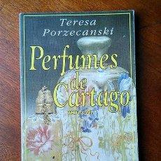 Libros de segunda mano: PERFUMES DE CARTAGO. PORZECANSKI, TERESA. EDITORIAL TRILCE, MONTEVIDEO, 1994. Lote 184291223