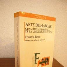 Libros de segunda mano: EDUARDO BENOT: ARTE DE HABLAR. GRAMÁTICA FILOSÓFICA DE LA LENGUA CASTELLANA (ANTHROPOS, 1991) . Lote 184293306