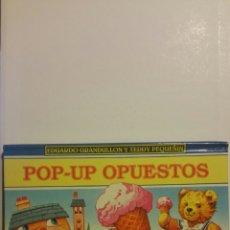 Libros de segunda mano: POP-UP OPUESTOS. EDUARDO GRANDULLÓN Y TEDDY PEQUEÑÍN. EDICIONES, SALDAÑA 2004.. Lote 221860667