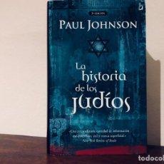 Libros de segunda mano: LA HISTORIA DE LOS JUDÍOS. PAUL JOHNSON. EDITORIAL VERGARA. ISRAEL. HOLOCAUSTO. SIÓN. LIBRO NUEVO. Lote 184316392