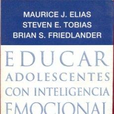 Libros de segunda mano: EDUCAR ADOLESCENTES CON INTELIGENCIA EMOCIONAL- ED. PLAZA & JANES- PAG. 254 AÑO 2001 LL3339. Lote 184341836