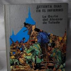 Libros de segunda mano: SETENTA DÍAS EN EL INFIERNO. LA GESTA DEL ALCÁZAR DE TOLEDO. VV.AA. Lote 184344242