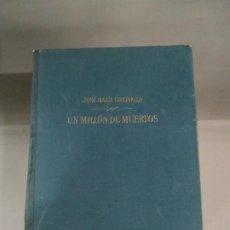 Libros de segunda mano: UN MILLÓN DE MUERTOS - JOSÉ MARÍA GIRONELLA. 1ª EDICIÓN. 1961. Lote 184347057