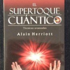 Libros de segunda mano: EL SUPERTOQUE CUANTICO. ALAIN HERRIOTT, EDITORIAL SIRIO 2009. Lote 184389577