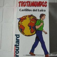Libri di seconda mano: GUIA TROTAMUNDOS CASTILLOS DE LOIRA. Lote 184419898