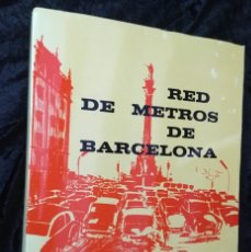 Libros de segunda mano: RED DE METROS DE BARCELONA - 1966 - CON DESPLEGABLES - FIRMAS DE TÉCNICOS. Lote 184438392