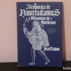 Libros de segunda mano: RESPUESTA DE NOSTRADAMUS A MONSIEUR DE FONTBRUNE. Lote 184444343