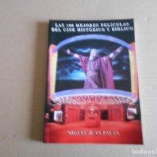 Libros de segunda mano: LIBRO DE LAS 100 MEJORES PELICULAS DEL CINE HISTORICO BIBLICO. Lote 184469627
