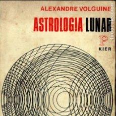 Libros de segunda mano: ALEXANDRE VOLGUINE : ASTROLOGÍA LUNAR (KIER, 1971). Lote 184470500