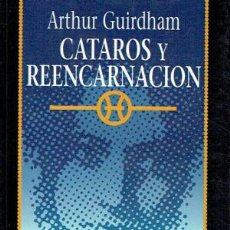 Libros de segunda mano: GUIRDHAM: CÁTAROS Y REENCARNACIÓN CATARISMO HEREJÍA ENIGMAS. Lote 184481610