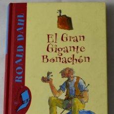 Libros de segunda mano: EL GRAN GIGANTE BONACHÓN. ROALD DAHL.. Lote 184483483
