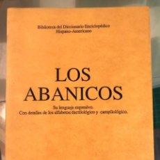 Libros de segunda mano: LOS ABANICOS. SU LENGUAJE EXPRESIVO. MONTANER Y SIMÓN. Lote 184494360