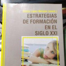 Libros de segunda mano: ESTRATEGIAS DE FORMACI'ON EN EL SIGLO XXI EMILIO LOPEA BARAJAS. Lote 184495381