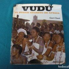 Livres d'occasion: VUDÚ EL PODER SECRETO DE ÁFRICA GERT CHESI. Lote 184505968