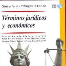 Libros de segunda mano: GLOSARIO MULTILINGÜE AKAL DE TÉRMINOS JURÍDICOS Y ECONÓMICOS- CONTIENE CD. AÑO 2012 LE3050. Lote 184506382