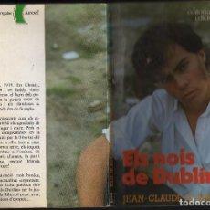 Libros de segunda mano: ELS NOIS DE DUBLIN POR JEAN-CLAUDE ALAIN · EDITORIAL CRUÏLLA, 1995 · 164 PÁGINAS EN CATALÁN. Lote 184521508
