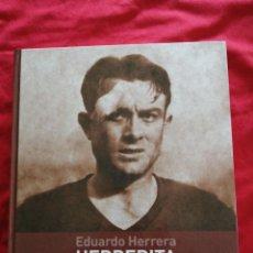 Libri di seconda mano: ASTURIAS. EDUARDO HERRERA. HERRERITA. LA LEYENDA AZUL. REAL OVIEDO. DEPORTE. Lote 184526997