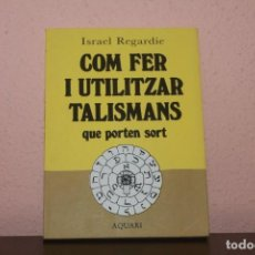Libros de segunda mano: CON FER I UTILITZAR TALISMANS QUE PORTEN SORT. Lote 184543011