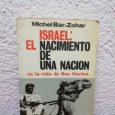 Libros de segunda mano: ISRAEL: EL NACIMIENTO DE UNA NACIÓN EN LA VIDA DE BEN GURION. MICHEL BAR-ZOHAR. AÑO 1967. Lote 184544470