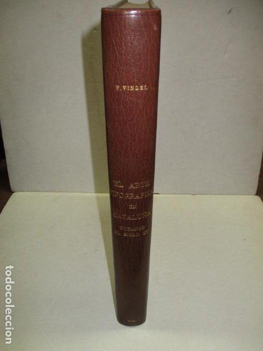 Libros de segunda mano: EL ARTE TIPOGRÁFICO EN CATALUÑA DURANTE EL SIGLO XV. VINDEL, Francisco. 1945. - Foto 2 - 184553056