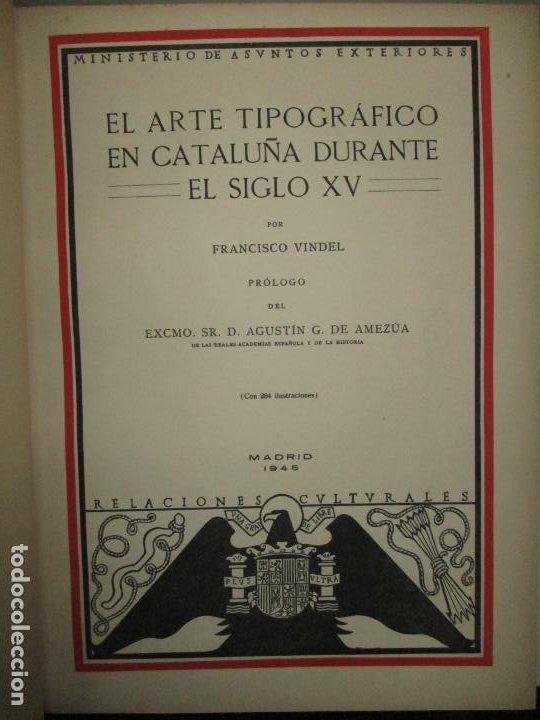 EL ARTE TIPOGRÁFICO EN CATALUÑA DURANTE EL SIGLO XV. VINDEL, FRANCISCO. 1945. (Libros de Segunda Mano - Bellas artes, ocio y coleccionismo - Otros)