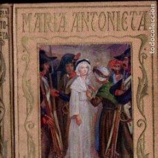 Libros de segunda mano: MARIA ANTONIETA (ARALUCE, 1941) . Lote 184566633
