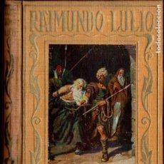 Libros de segunda mano: RAIMUNDO LULIO (ARALUCE, 1941) . Lote 184566695