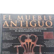 Libros de segunda mano: EL MUEBLE ANTIGUO: GUIA ILUSTRADA PARA RECONOCER EL MOBILIARIO DE EPOCA - TIM FORREST. Lote 184569485