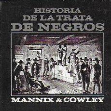 Libros de segunda mano: HISTORIA DE LA TRATA DE NEGROS / MANNIX & COWLEY. MADRID : ALIANZA, 1968. 18X11CM. 283 P.. Lote 184579910