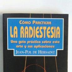Libros de segunda mano: LA RADIESTESIA GUÍA PRÁCTICA. Lote 184586535