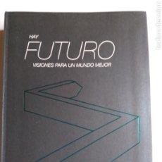 Libros de segunda mano: HAY FUTURO VISIONES PARA UN MUNDO MEJOR .BBVA 2012 . . . . PENSAMIENTO SIGLO XXI. Lote 184595135