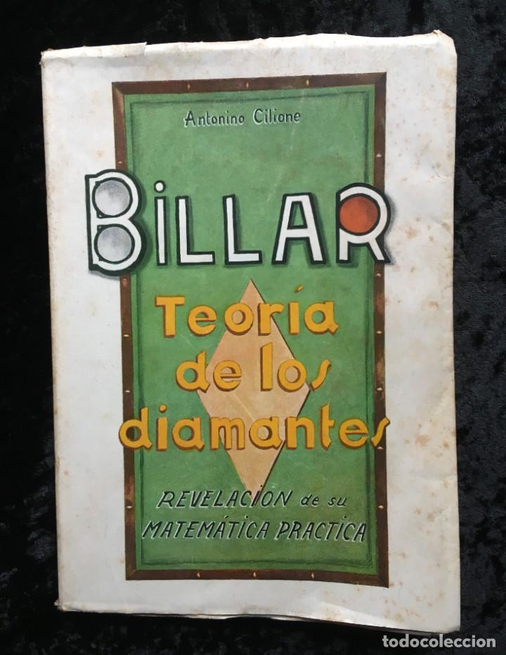 BILLAR - TEORIA DE LOS DIAMANTES - REVELACIÓN DE SU MATEMÁTICA PRÁCTICA - ANTONINO CILIONE - 1958 (Libros de Segunda Mano - Bellas artes, ocio y coleccionismo - Otros)